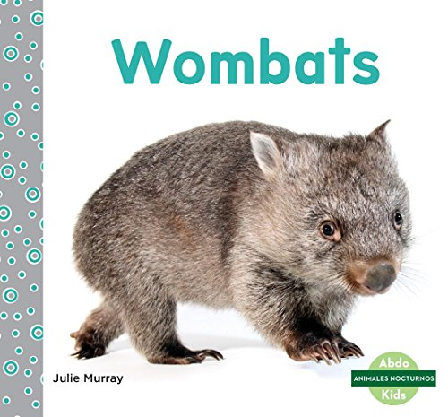 Wombats (Wombats) (Animales nocturnos / Nocturnal Animals) por Julie Murray