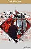 Libros Descargar en linea 20 000 Leguas Viaje Submarino 20 000 Leagues Under the Sea (PDF y EPUB) Espanol Gratis