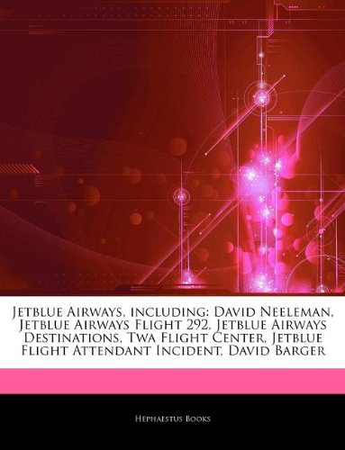 articles-on-jetblue-airways-including-david-neeleman-jetblue-airways-flight-292-jetblue-airways-dest