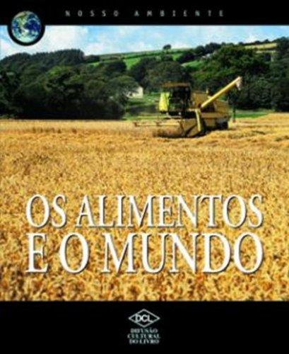 Nosso Ambiente. Os Alimentos e o Mundo (Em Portuguese do Brasil)