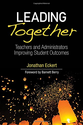 Leading Together: Teachers and Administrators Improving Student Outcomes