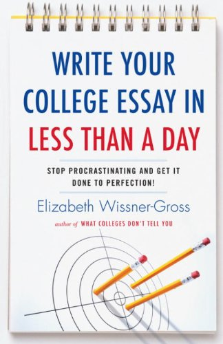 Write Your College Essay in Less Than a Day: Stop Procrastinating and Get It Done to Perfection! (English Edition)