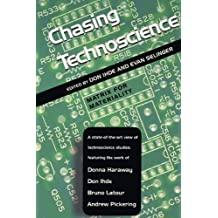 Chasing Technoscience: Matrix for Materiality (Indiana Series in the Philosophy of Technology) by Evan Selinger (2003-06-18)