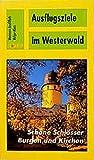 Ausflugsziele im Westerwald: Schöne Schlösser, Burgen und Kirchen - Hermann J Roth
