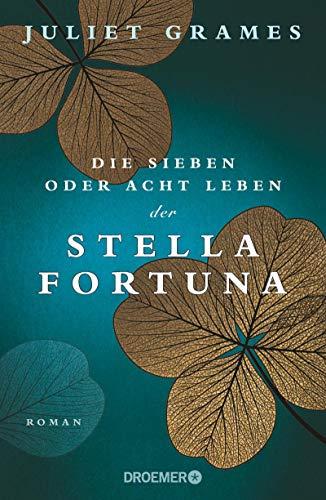 Die sieben oder acht Leben der Stella Fortuna: Roman