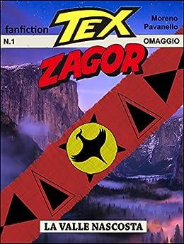 Tex-Zagor: La valle nascosta di [Pavanello, Moreno]