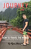 Journey On: How To Travel The World — Even If You're Young And Broke