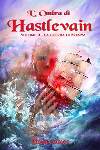 LOmbra di Hastlevain: Secondo volume - La Guerra di Brenya ...