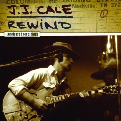 Rewind by J.J. CALE (2007-10-08) (Cale 8 Jj)