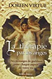 Telecharger Livres La therapie par les anges Des messages de guerison pour chaque aspect de votre vie (PDF,EPUB,MOBI) gratuits en Francaise
