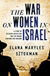 The War on Women in Israel: A Story o...