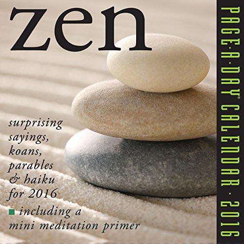Zen 2016 Calendar: Surprising Sayings, Koans, Parables & Haiku, Including a Mini Meditation Primer
