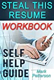 Steal This Resume Workbook: A Self-Help Guide (English Edition)...