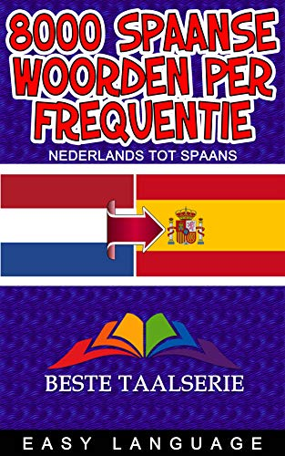 8000 Spaanse woorden per frequentie (NEDERLANDS TOT SPAANS) (Dutch Edition)