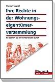 Ihre Rechte in der Wohnungseigentümerversammlung: So setzen Sie Ihre Interessen durch - Florian Streibl