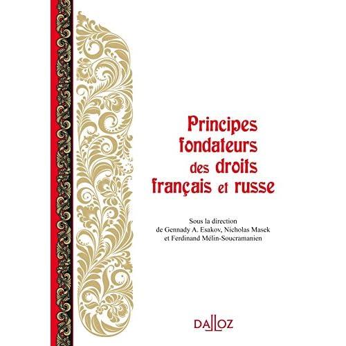 Principes fondateurs des droits français et russe - 1ère édition: Hors collection Dalloz