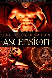 Ascension: Shadow and Light Trilogy: 1 by Heaton, Felicity (2011) Paperback