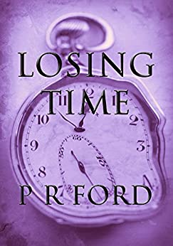 LOSING TIME by [Ford, P R]