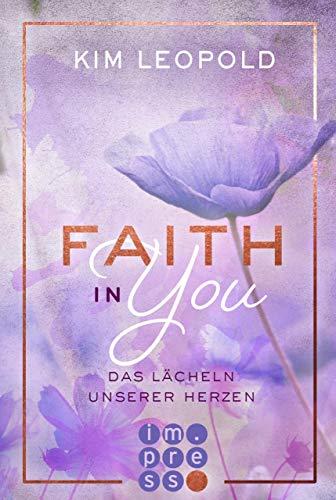 Faith in you. Das Lächeln unserer Herzen von [Leopold, Kim]