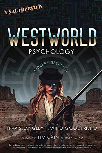 Westworld Psychology: Violent Delights (Popular Culture Psychology Book 10) (English Edition)