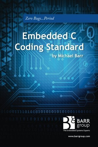 Embedded C Coding Standard by Michael Barr (2008-10-27)