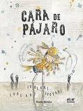 Cara De Pájaro (Álbumes ilustrados)