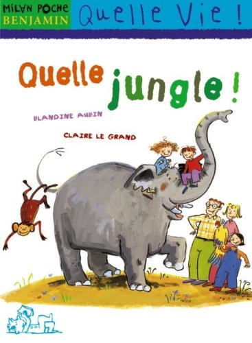 Quelle jungle ! par Blandine Aubin