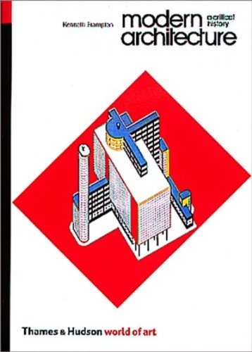 Modern Architecture: A Critical History (World of Art) by Kenneth Frampton (1992-05-08)
