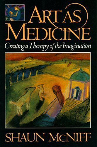 Art As Medicine: Creating a Therapy of the Imagination por Shaun McNiff