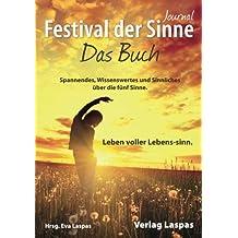 Festival der Sinne - Journal: Das Buch - Lebensqualität durch Gesundheitsförderung