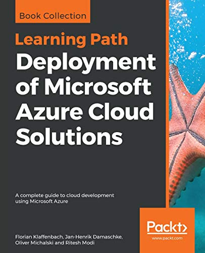 Deployment of Microsoft Azure Cloud Solutions: A complete guide to cloud development using Microsoft Azure (English Edition)
