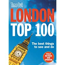 London Top 100 2nd edition: Revised & updated (Time Out London)