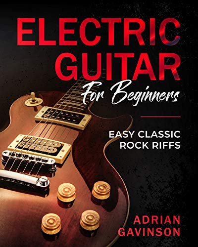 Electric Guitar For Beginners: Easy Classic Rock Riffs (English Edition)