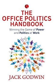 The Office Politics Handbook by [Godwin, Jack]