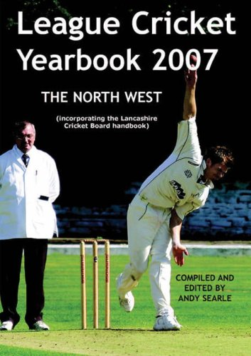 League Cricket Yearbook 2007 - North West Edition 2007