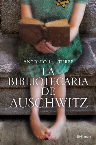La bibliotecaria de Auschwitz (Volumen independiente) por Antonio G. Iturbe