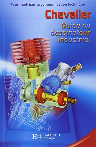 Guide du dessinateur industriel : Edition 2003-2004 por André Chevalier