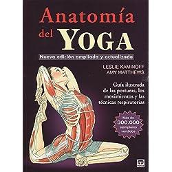 Anatomía del Yoga: Nueva edición ampliada y actualizada