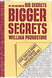 Bigger Secrets ~ More Than 125 Things They Prayed You'd Never Find Out by William Poundstone (1986-05-03)