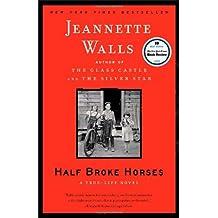 Half Broke Horses: A True-Life Novel by Jeannette Walls(2010-09-07)