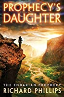 Prophecy's Daughter (The Endarian Prophecy Book 2) (English Edition)