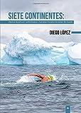 Siete Continentes: Valores deportivos, profesionales y humanos forjados alrededor del mundo