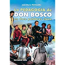 La pedagogía de Don Bosco en doce palabras clave