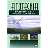 Fitotecnia: ingeniería de la producción vegetal