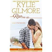 Rev Me Up (Clover Park) (Volume 7) by Kylie Gilmore (2015-08-18)