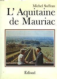 L'Aquitaine de Mauriac par Michel Suffran