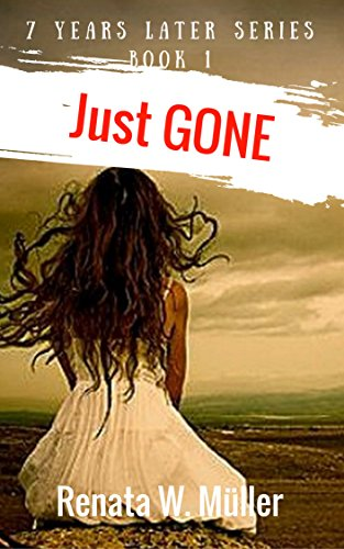 ebook: 7 Years Later Series 1: Just GONE (B01N1G3P3V)