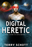 Digital Heretic (The Game is Life Book 2) (English Edition)