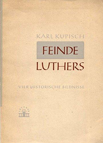 Feinde Martin Luthers. Vier historische Bildnisse: Kaiser Karl V. / Erasmus von Rotterdam / Thomas Müntzer / Ignatius von Loyola