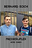 Freiberufler/Mini GbmH - In der Schweiz eine Firma gründen. Tipps und Tricks. (German Edition)